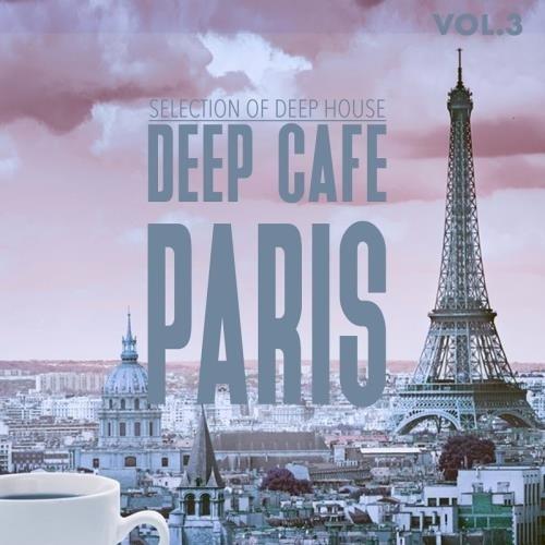VA - Deep Cafe Paris Vol 3 Selection Of Deep House (2017)